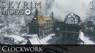 Skyrim Mods: Clockwork - Part 1