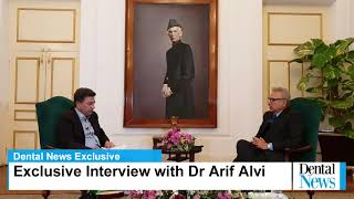 Dental News Exclusive Interview with President Dr Arif Alvi