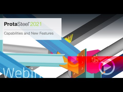 ProtaSteel 2021 Capabilities and New Features