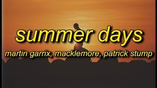 Martin Garrix, Macklemore, Patrick Stump - Summer Days (Lyrics)