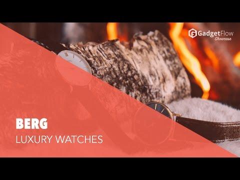 BERG Luxury Minimalist Watches - #GadgetFlow Showcase