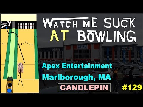 Watch Me Suck at Bowling! (Ep #129) APEX Entertainment, Marlborough, MA