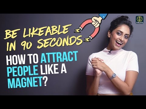 Be more Likeable! How to attract people like a magnet? Make people  like you instantly!