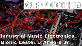 Superbooth 2019: Industrial Music Electronics Bionic Lester and Andore Jr.