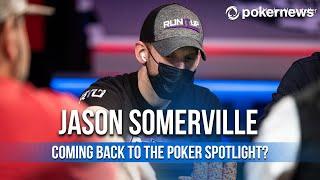 Jason Sommerville's Comeback to the Poker Spotlight