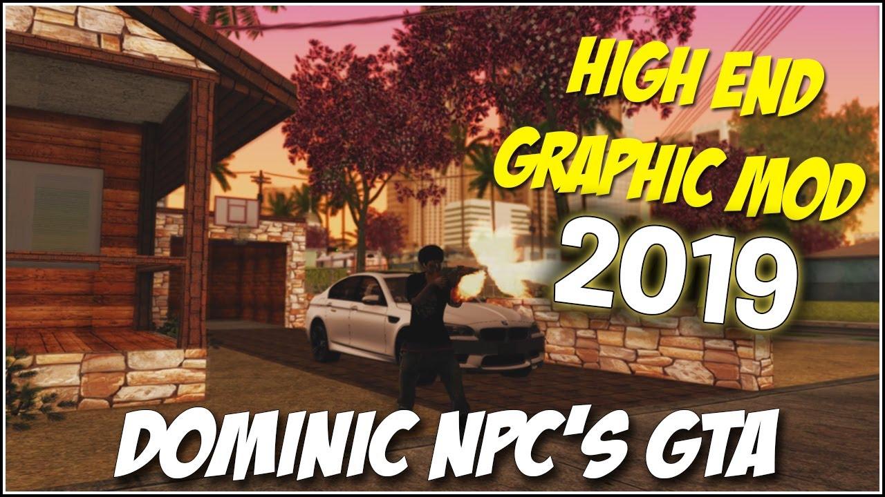Dominic NPC's MODPACK + ENB | GTA: SAMP | HIGH END GRAPHICS MOD 2019 *NEW*  by Dominic NPC