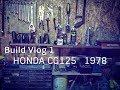 Build vlog1 (Honda cg125 1978)
