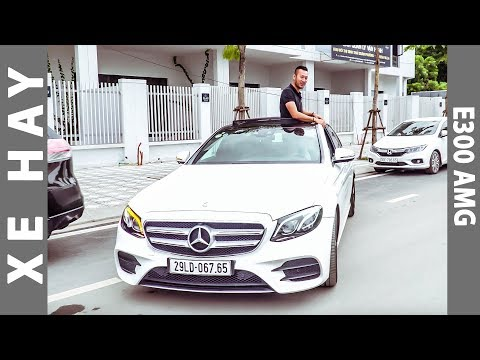 Đánh giá xe Mercedes-Benz E300 AMG lắp ráp giá 2,7 tỷ |XEHAY.VN|