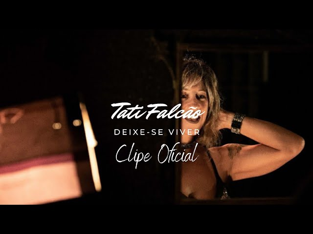 DEIXE- SE VIVER (Clipe Oficial) - Tati Falcão