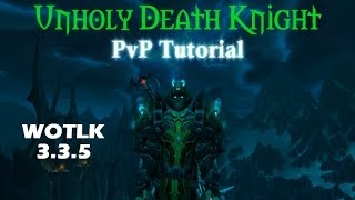 Unholy Death Knight 3.3.5 PvP Guide