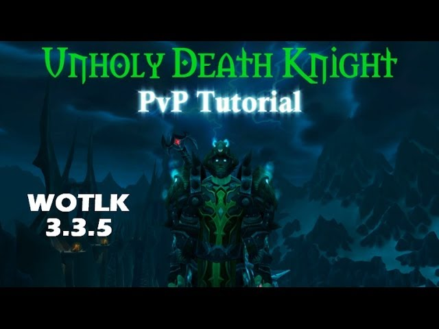 Unholy Death Knight 3 3 5 Pvp Guide Youtube