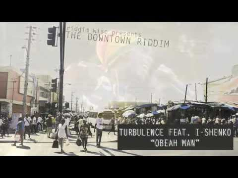 Turbulence feat. I Shenko - Obeah Man [The Downtown Riddim - Riddim Wise]