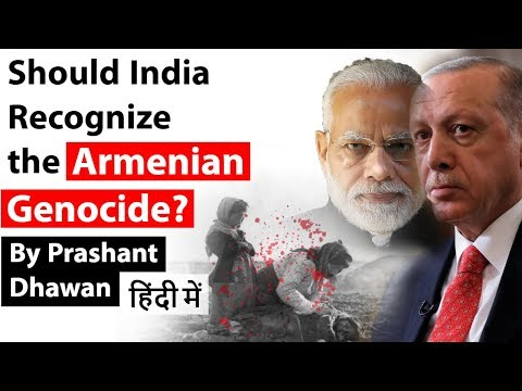 Should India recognize the Armenian genocide? Current Affairs 2019 #UPSC