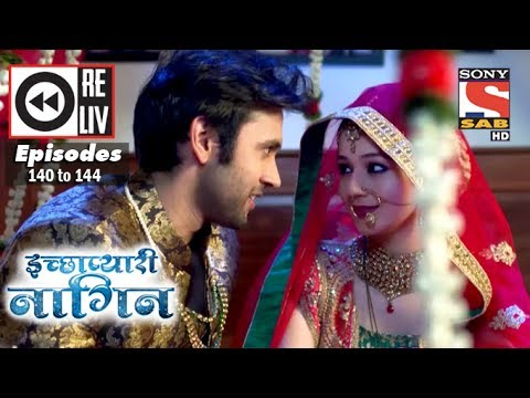 Weekly Reliv   Icchapyaari Naagin   10th Apr to 14th Apr 2017   Episode 140 to 144 thumbnail