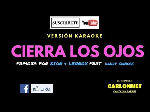Cierra los Ojos - Zion & Lennox feat Daddy Yankee (Karaoke)