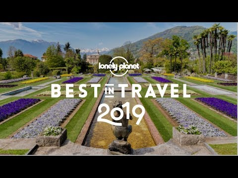 Top 10 regions to visit in 2019 - Lonely Planet's Best in Travel