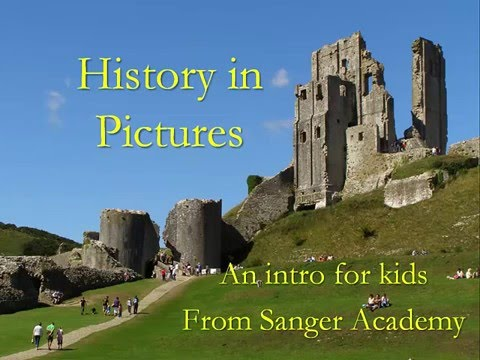 History in Pictures - an intro for kids - Sanger Academy