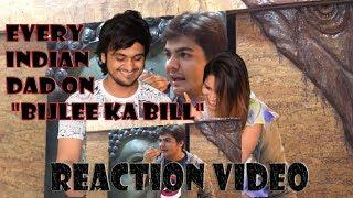 "Every indian dad on ""BIJLEE KA BILL""    Ashish Chanchlani Vines    Indian Reaction"