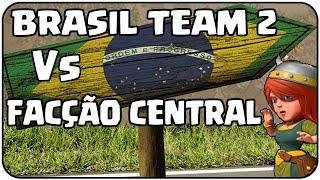 BRASIL TEAM 2 Vs FACÇÃO CENTRAL (Parte 1) - BRASIL TEAM - Clash of Clans