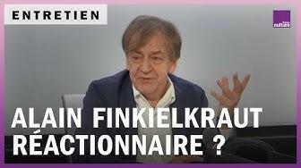 """Alain Finkielkraut : """"Réactionnaire, c'est un label d'infamie pour me disqualifier"""""""