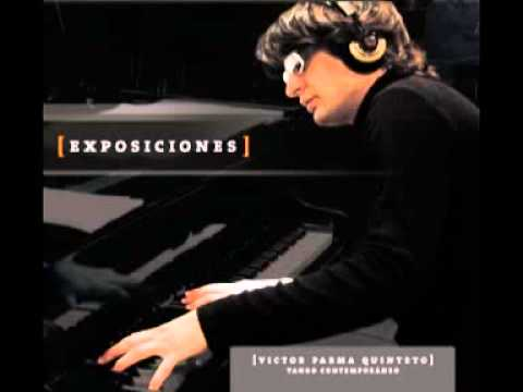Victor Parma Quinteto - EXPOSICIONES (Álbum Completo, año 2011)