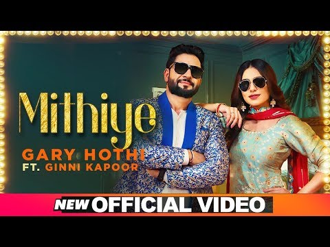 mithiye-(official-video)-|-gary-hothi-ft-ginni-kapoor|-g-guri-|-latest-punjabi-songs-2019