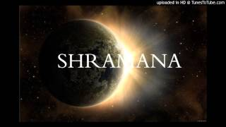 Shramana: Everything Gives You Cancer