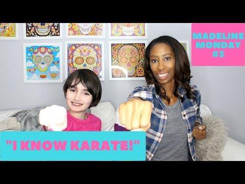 Madeline Monday Ep. 3 - I Know Karate!