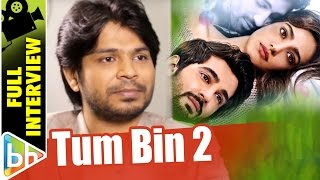 Ankit Tiwari | Tum Bin 2 | Full Interview | Shah Rukh Khan | Kareena Kapoor Khan