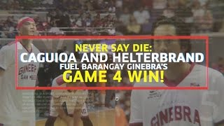 Never Say Die: Caguioa and Helterbrand fuel Barangay Ginebra's Game 4 win! | PBA Governors' Cup 2016