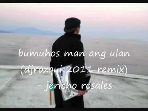 bumuhos man ang ulan(djrozqui 2011 remix)-jericho rosales.wmv