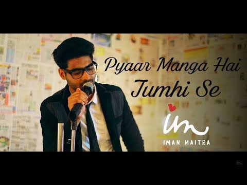 Pyaar Manga Hai Tumhi Se COVER  || Iman Maitra
