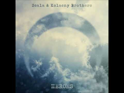 Heroes - Scala and Kolacny Brothers