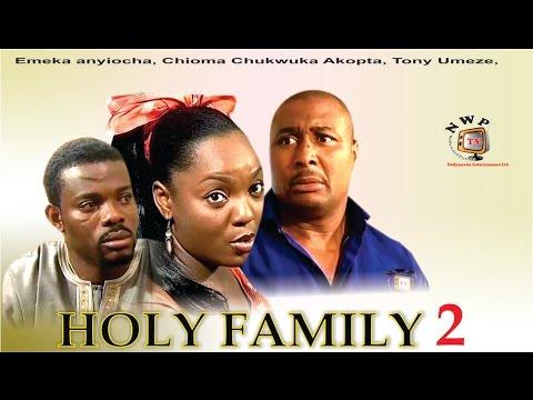 Holy Family 2 -  Nigerian Nollywood Movie