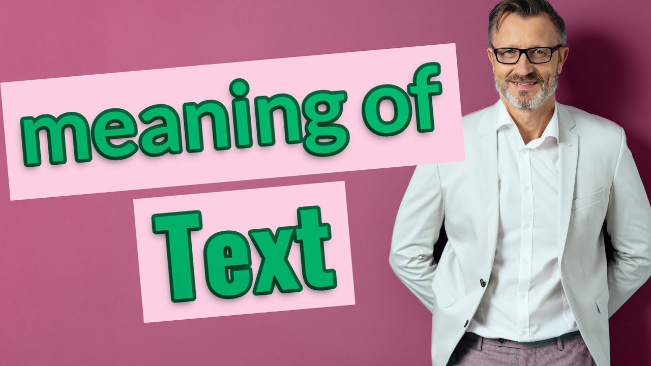 Text   Meaning of text