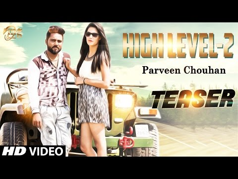 HIGH LEVEL-2 ( TEASER ) || NEW HARYANVI SONG || PARVEEN CHAUHAN || HARYANVI HIT DJ SONG 2017