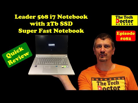 082: Leader 568 Notebook With 2Tb SSD: Super Fast Notebook Review.