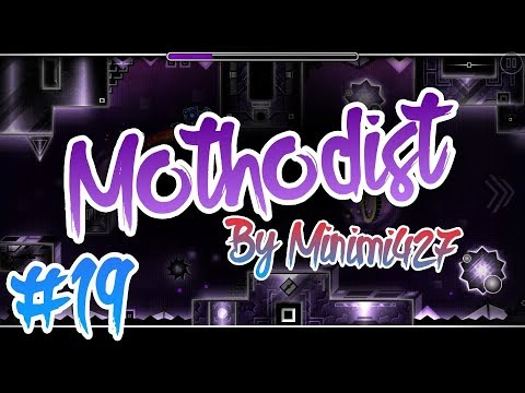Mothodist By Minimi427 & More | Niveles Increibles#19 | Geometry Dash