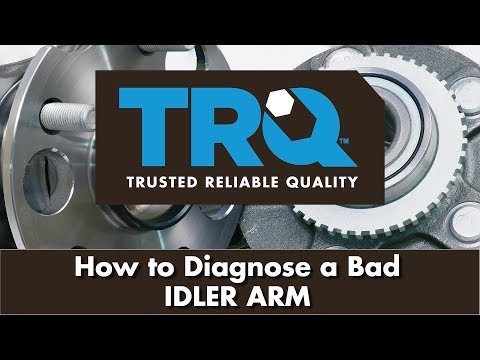 How to Diagnose a Bad Idler Arm