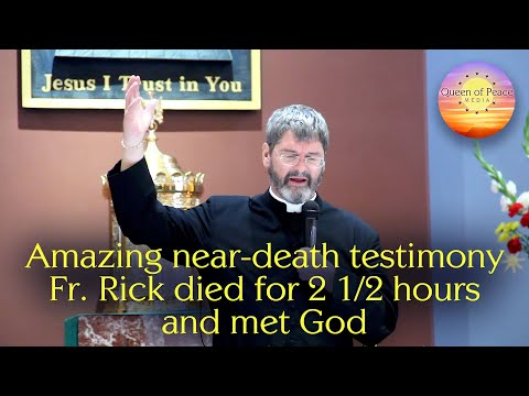 he-died-and-met-god,-and-he-wasn't-ready.-the-incredible-near-death-experience-of-fr.-rick-wendell.