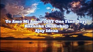 Download Mp3 Te Amo Mi Amor  Ost One Fine Day  Karaoke - Ajay Ideaz
