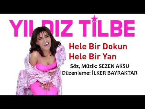 Yıldız Tilbe, Sezen Aksu, 2018, Hele Bir Dokun Hele Bir Yan, Düzenleme: İlker Bayraktar