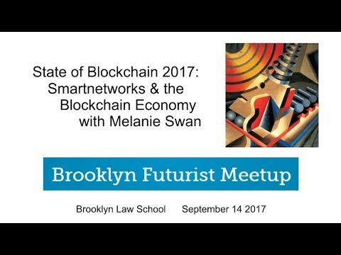 State of Blockchain 2017: Smartnetworks & the Blockchain Economy w/ Melanie Swan