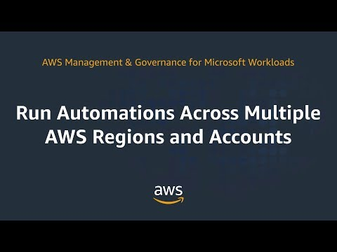 Run Automations Across Multiple AWS Regions and Accounts