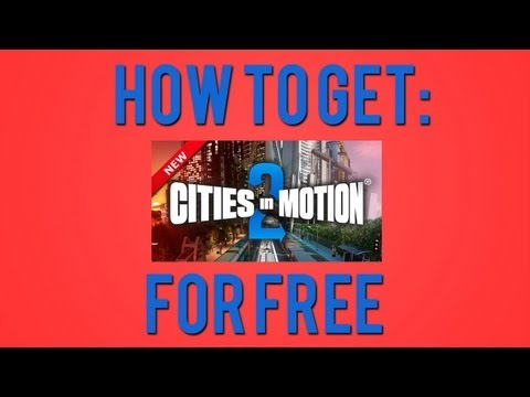 How To Get: Cities In Motion 2 Free [PC]