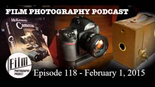 film photography podcast episode 118 february 1 2015