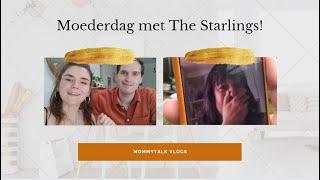 VLOG 18: MOEDERDAG MET THE STARLINGS! | MOMMYTALK VLOGS
