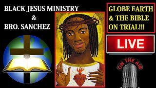 Does The Bible Support Flat Earth or Globe Earth? Is Christianity of The Most Hi? OPEN PANEL!!!