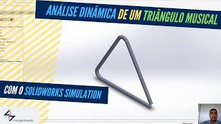 Análise dinâmica de um triângulo musical com o SOLIDWORKS Simulation - 4i Engenharia