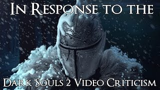 In Response to Dark Souls 2 Areas Criticism